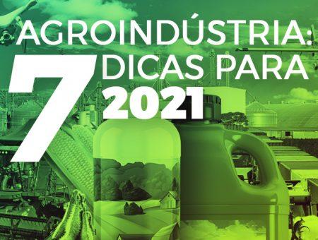 Agroindústria: 7 dicas para 2021